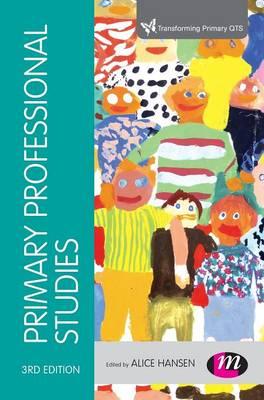 Primary Professional Studies - Transforming Primary QTS Series (Hardback)