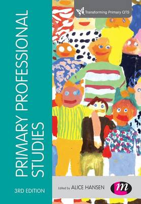 Primary Professional Studies - Transforming Primary QTS Series (Paperback)