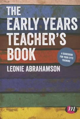 The Early Years Teacher's Book: Achieving Early Years Teacher Status (Hardback)