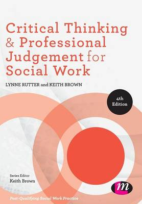 Critical Thinking and Professional Judgement for Social Work - Post-Qualifying Social Work Practice Series (Paperback)
