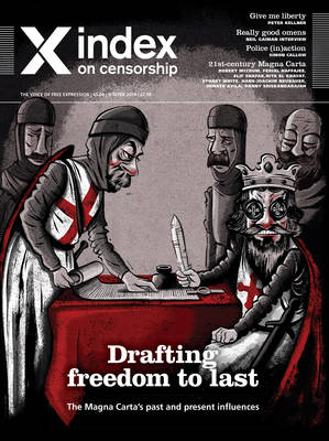 Drafting freedom to last: The Magna Carta's past and  present influences - Index on Censorship (Paperback)