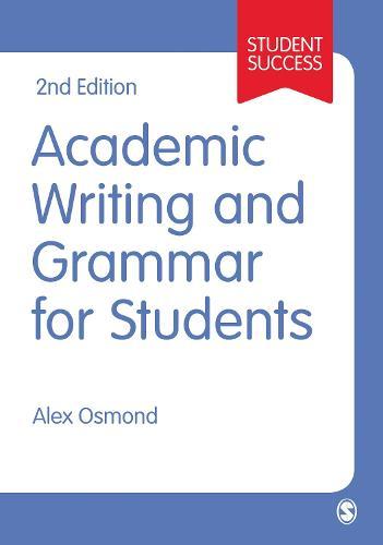 Academic Writing and Grammar for Students - Sage Study Skills Series (Hardback)