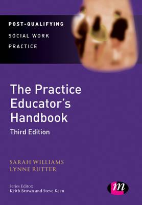 The Practice Educator's Handbook - Post-Qualifying Social Work Practice Series (Hardback)