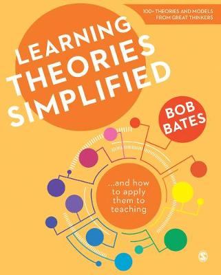 Learning Theories Simplified: ...and how to apply them to teaching (Hardback)