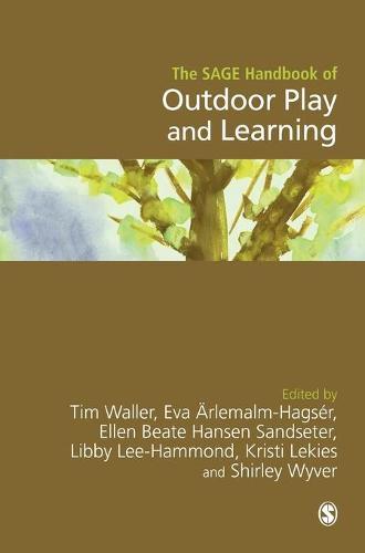 The SAGE Handbook of Outdoor Play and Learning (Hardback)
