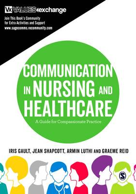 Communication in Nursing and Healthcare: A Guide for Compassionate Practice (Hardback)