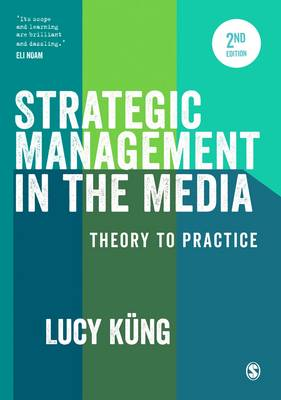 Strategic Management in the Media: Theory to Practice (Hardback)