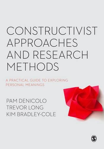Constructivist Approaches and Research Methods: A Practical Guide to Exploring Personal Meanings (Hardback)