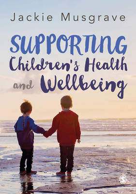 Supporting Children's Health and Wellbeing (Hardback)