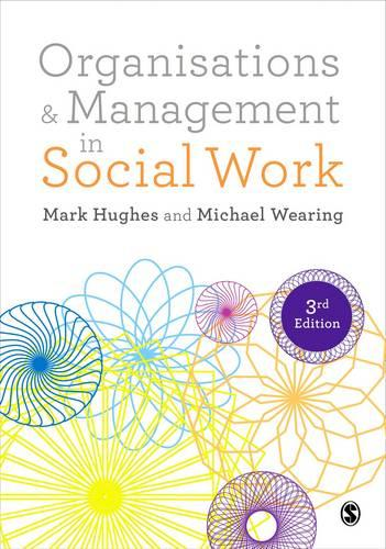 Organisations and Management in Social Work: Everyday Action for Change (Hardback)