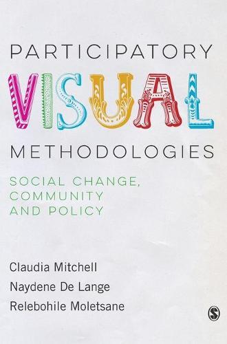 Participatory Visual Methodologies: Social Change, Community and Policy (Hardback)