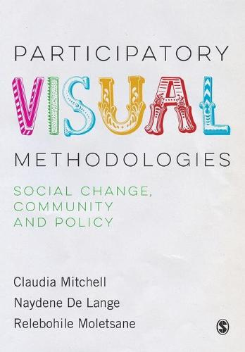 Participatory Visual Methodologies: Social Change, Community and Policy (Paperback)
