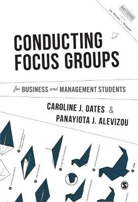 Conducting Focus Groups for Business and Management Students - Mastering Business Research Methods (Hardback)