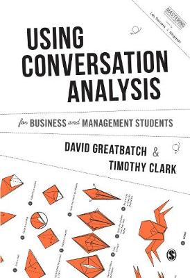 Using Conversation Analysis for Business and Management Students - Mastering Business Research Methods (Hardback)