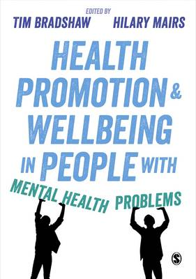 Health Promotion and Wellbeing in People with Mental Health Problems (Hardback)
