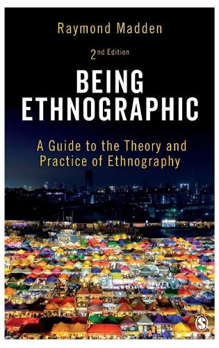 Being Ethnographic: A Guide to the Theory and Practice of Ethnography (Hardback)