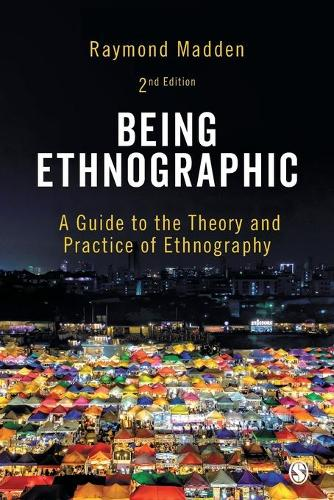 Being Ethnographic: A Guide to the Theory and Practice of Ethnography (Paperback)
