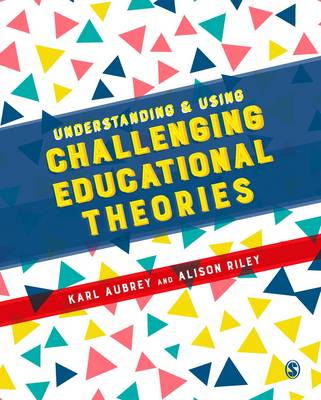 Understanding and Using Challenging Educational Theories (Hardback)