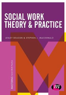 Social Work Theory and Practice - Mastering Social Work Practice (Paperback)