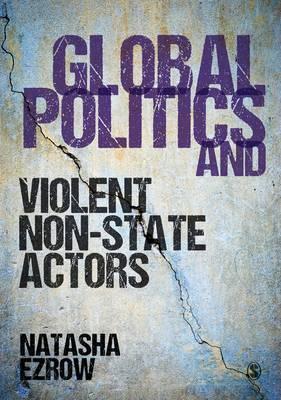 Global Politics and Violent Non-state Actors (Hardback)