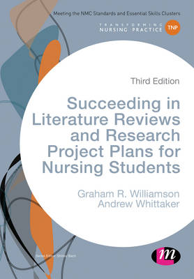 Succeeding in Literature Reviews and Research Project Plans for Nursing Students - Transforming Nursing Practice Series (Hardback)