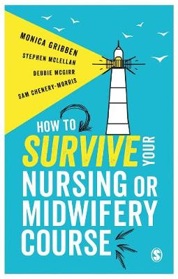 How to Survive your Nursing or Midwifery Course (Hardback)