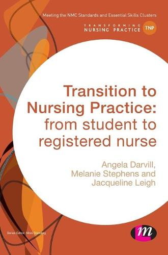 Transition to Nursing Practice: From Student to Registered Nurse - Transforming Nursing Practice Series (Hardback)