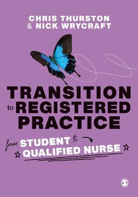 Transition to Registered Practice: From Student to Qualified Nurse (Hardback)