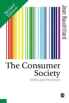The Consumer Society: Myths and Structures - Published in association with Theory, Culture & Society (Paperback)