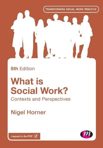 What is Social Work?: Contexts and Perspectives - Transforming Social Work Practice Series (Paperback)