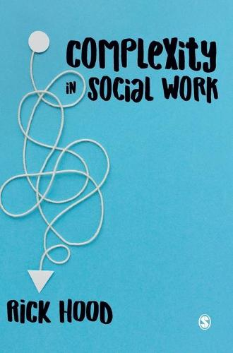 Complexity in Social Work (Hardback)