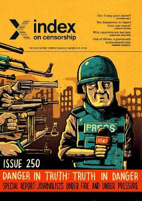 Danger in truth; truth in danger: Special report: journalists under fire and under pressure v45 iss2 - Index on Censorship (Paperback)