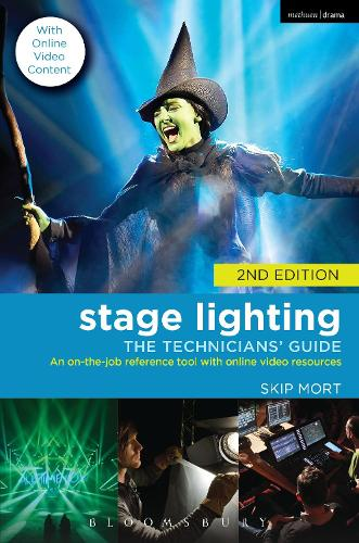 Stage Lighting: The Technicians' Guide: An On-the-job Reference Tool with Online Video Resources - 2nd Edition (Paperback)