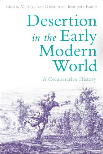 Desertion in the Early Modern World: A Comparative History (Hardback)