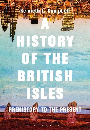 A History of the British Isles: Prehistory to the Present (Hardback)