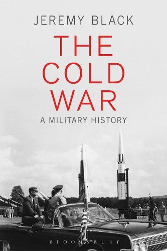 The Cold War: A Military History (Hardback)