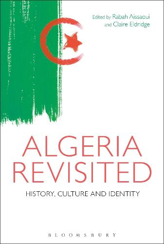 Algeria Revisited: History, Culture and Identity (Paperback)