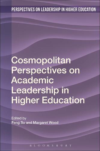 Cosmopolitan Perspectives on Academic Leadership in Higher Education - Perspectives on Leadership in Higher Education (Hardback)