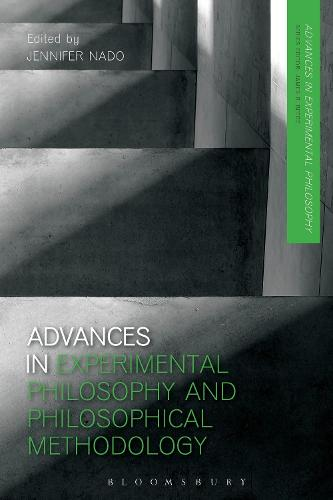 Advances in Experimental Philosophy and Philosophical Methodology - Advances in Experimental Philosophy (Hardback)