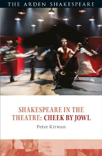 Shakespeare in the Theatre: Cheek by Jowl - Shakespeare in the Theatre (Hardback)