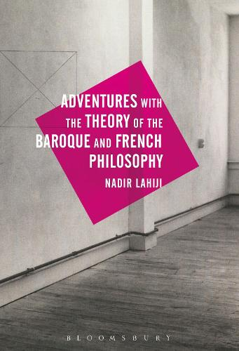 Adventures with the Theory of the Baroque and French Philosophy (Hardback)