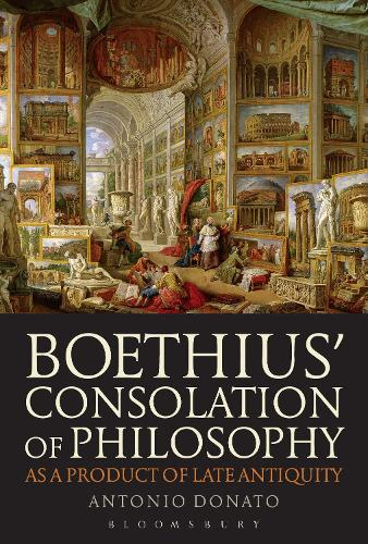 Boethius' Consolation of Philosophy as a Product of Late Antiquity - Criminal Practice Series (Paperback)