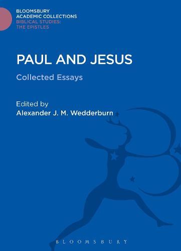 Paul and Jesus: Collected Essays - Bloomsbury Academic Collections: Biblical Studies (Hardback)