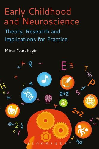 Early Childhood and Neuroscience: Theory, Research and Implications for Practice (Hardback)