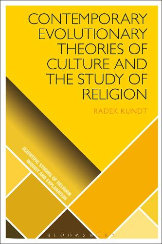 Contemporary Evolutionary Theories of Culture and the Study of Religion - Scientific Studies of Religion: Inquiry and Explanation (Hardback)