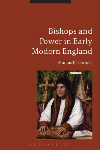 Bishops and Power in Early Modern England (Paperback)