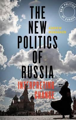 The New Politics of Russia: Interpreting Change (Hardback)