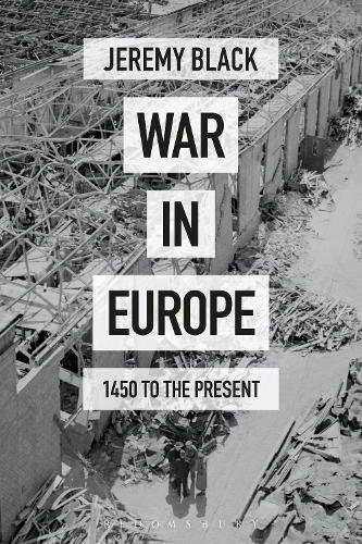 War in Europe: 1450 to the Present (Paperback)