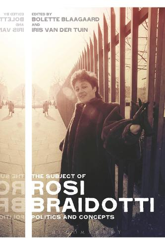 The Subject of Rosi Braidotti: Politics and Concepts (Paperback)