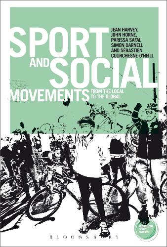 Sport and Social Movements: From the Local to the Global - Globalizing Sport Studies (Paperback)